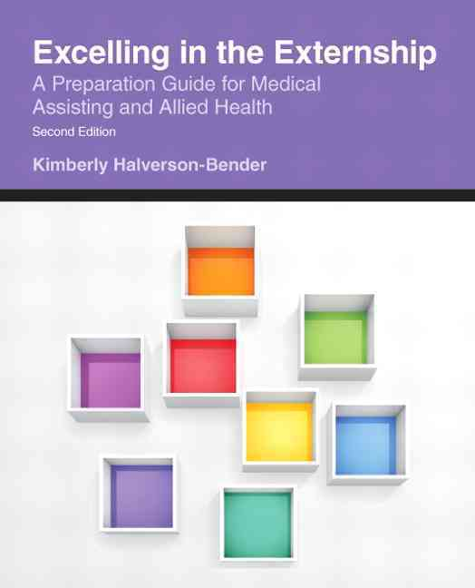 Excelling in the Externship By Halverson-Bender, Kimberly