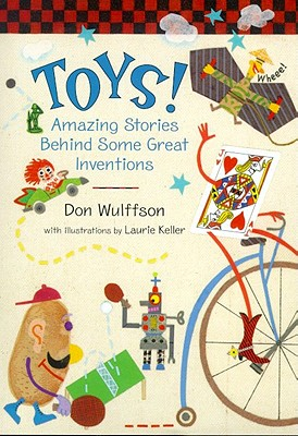 Toys! By Wulffson, Don L./ Keller, Laurie (ILT)