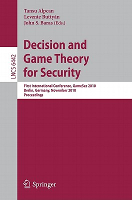 Decision and Game Theory for Security By Alpcan, Tansu (EDT)